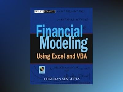 Financial Modeling Using Excel and VBA av Chandan Sengupta