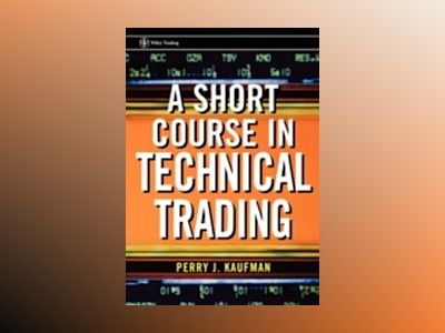 A Short Course in Technical Trading av Perry J. Kaufman