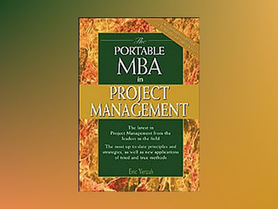 The Portable MBA in Project Management av Verzuh