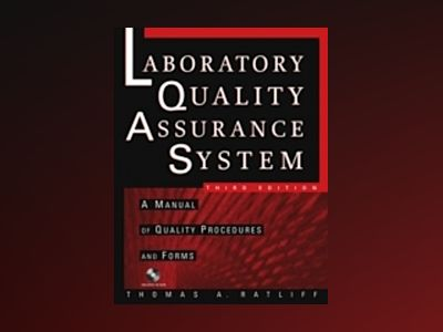 The Laboratory Quality Assurance System: A Manual of Quality Procedures and av Thomas A. Ratliff