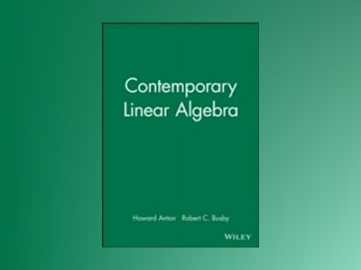 Contemporary Linear Algebra, MATLAB Technology Resource Manual av Howard A. Anton