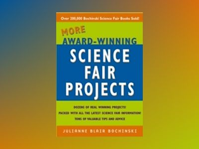 More Award-Winning Science Fair Projects av Julianne Blair Bochinski