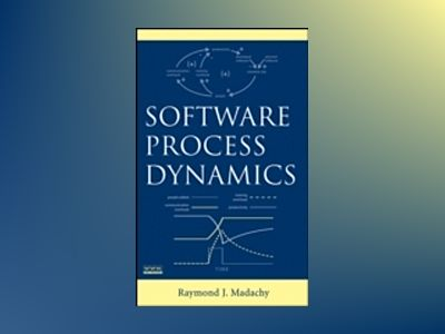 Software Process Dynamics av Raymond J. Madachy