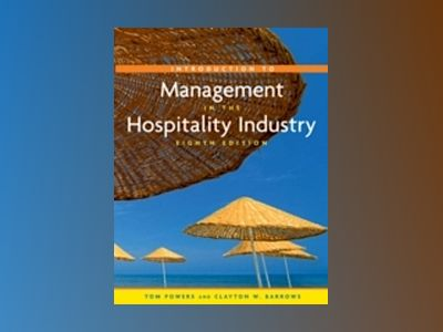 Introduction to Management in the Hospitality Industry, 8th Edition av Tom Powers