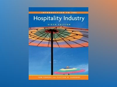 Introduction to the Hospitality Industry, 6th Edition av Tom Powers