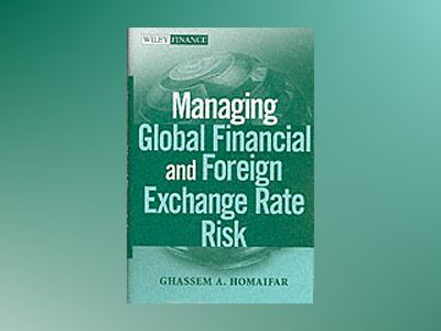 Managing Global Financial and Foreign Exchange Rate Risk av Ghassem A. Homaifar