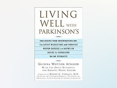 Living Well with Parkinson's, 2nd Edition av Glenna WottonAtwood