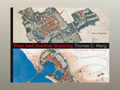 Plan and Section Drawing, 2nd Edition av Thomas C. Wang