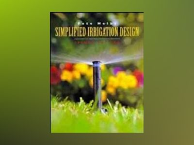 Simplified Irrigation Design, 2nd Edition av Pete Melby
