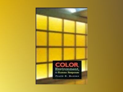 Color, Environment, and Human Response: An Interdisciplinary Understanding av Frank H. Mahnke
