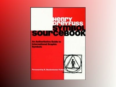 Symbol Sourcebook: An Authoritative Guide to International Graphic Symbols av Henry Dreyfuss