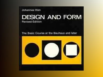 Design and Form: The Basic Course at the Bauhaus and Later, Revised Edition av Johannes Itten
