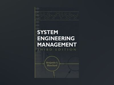 System Engineering Management, 3rd Edition av Benjamin S. Blanchard