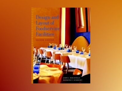 Design and Layout of Foodservice Facilities, 2nd Edition av John C. Birchfield