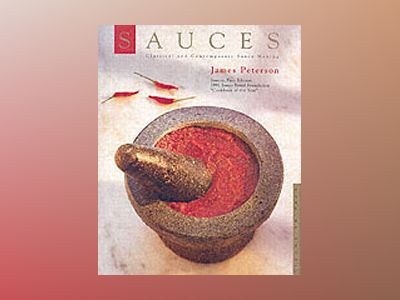 Sauces: Classical and Contemporary Sauce Making av James Peterson