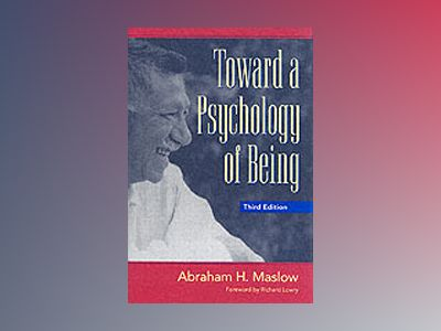 Toward a Psychology of Being, 3rd Edition av Abraham H. Maslow
