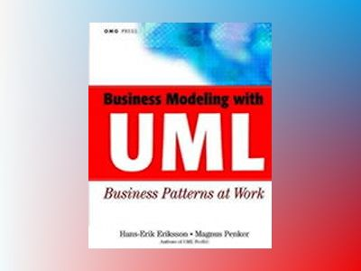 Business Modeling with UML: Business Patterns at Work av Hans-Erik Eriksson