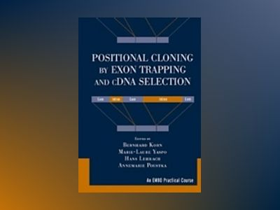 Positional Cloning by Exon Trapping and cDNA Selection av Bernhard Korn