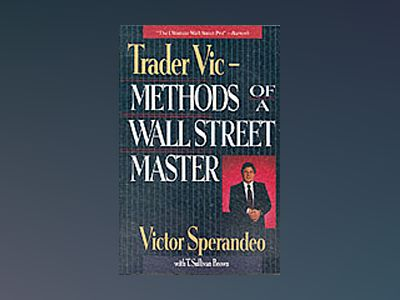 Trader Vic--Methods of a Wall Street Master av Victor Sperandeo