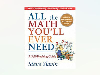 All the Math You'll Ever Need: A Self-Teaching Guide, Revised Edition av Steve Slavin