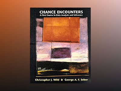 Chance Encounters: A First Course in Data Analysis and Inference av Christopher J. Wild