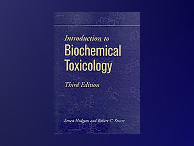 Introduction to Biochemical Toxicology, 3rd Edition av Ernest Hodgson