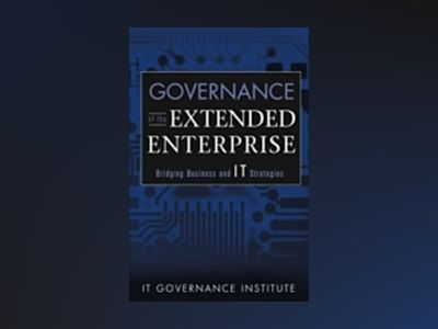 Governance in the Extended Enterprise av IT Governance Institute