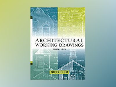 Architectural Working Drawings, 4th Edition av Ralph W. Liebing