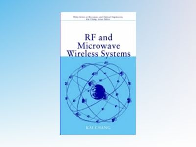 RF and Microwave Wireless Systems av Kai Chang