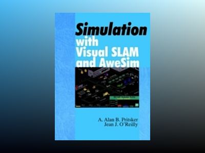 Simulation with Visual SLAM and AweSim, 2nd Edition av A. Alan B. Pritsker