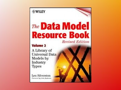 The Data Model Resource Book: A Library of Universal Data Models by Industr av L Silverston