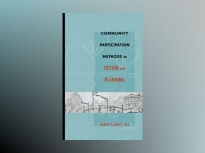 Community Participation Methods in Design and Planning av Henry Sanoff