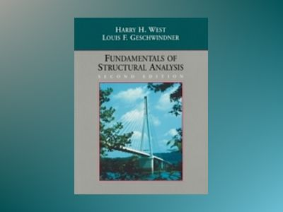 Fundamentals of Structural Analysis, 2nd Edition av Harry H. West
