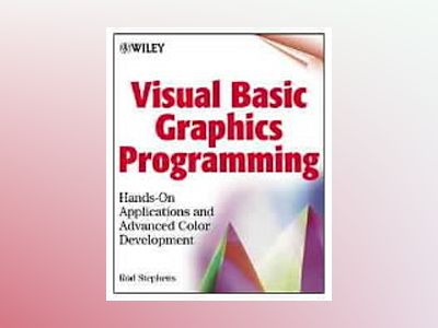 Visual Basic Graphics Programming: Hands-On Applications and Advanced Color av Rod Stephens