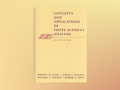 Concepts and Applications of Finite Element Analysis, 4th Edition av Robert D. Cook