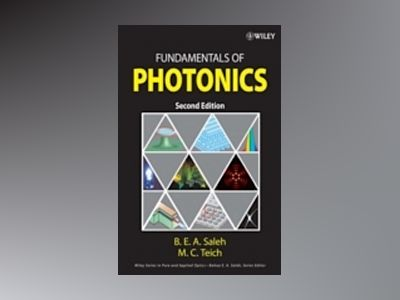 Fundamentals of Photonics, 2nd Edition av Bahaa E. A. Saleh