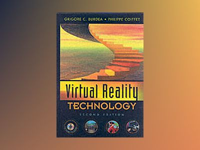 Virtual Reality Technology, 2nd Edition av Grigore C. Burdea