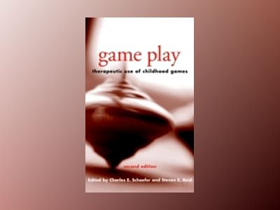 Game Play: Therapeutic Use of Childhood Games, 2nd Edition av Charles E. Schaefer