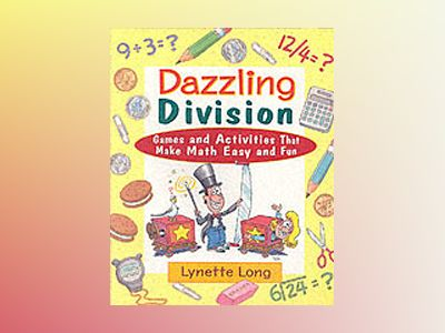 Dazzling Division: Games and Activities That Make Math Easy and Fun av Lynette Long