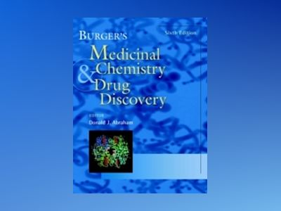 Burger's Medicinal Chemistry and Drug Discovery, 6th Edition, 6 Volume Set, av Donald J. Abraham
