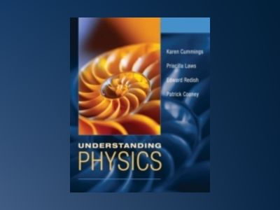 Understanding Physics, 1st Edition, av Karen Cummings