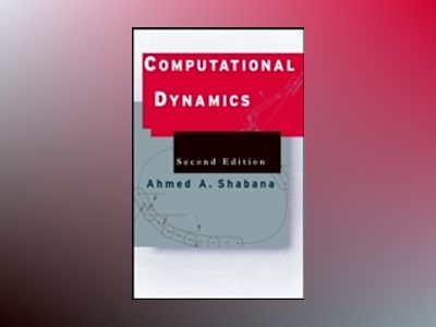 Computational Dynamics, 2nd Edition av Ahmed A. Shabana