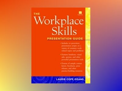 The Workplace Skills : Presentation Guide av Laurie Cope Grand