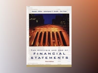 The Analysis and Use of Financial Statements, 3rd Edition av Gerald I. White
