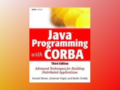 Java Programming with CORBA: Advanced Techniques for Building Distributed A av Gerald Brose