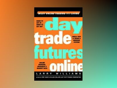 Day Trade Futures Online av Larry Williams