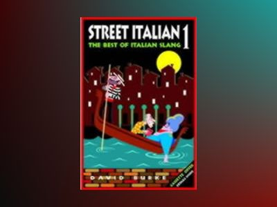 Street Italian 1: The Best of Italian Slang av David Burke