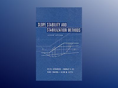 Slope Stability and Stabilization Methods, 2nd Edition av Lee W. Abramson