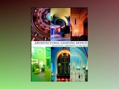 Architectural Lighting Design, 2nd Edition av Gary Steffy