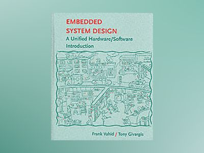 Embedded System Design: A Unified Hardware/Software Introduction av Frank Vahid